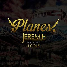 "New Music: Jeremih ft. J. Cole ""Planes"""