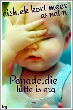 Eish it's to hot for an penado the hotness is erg Faith Quotes, Bible Quotes, Cute Quotes, Funny Quotes, Qoutes, African Jokes, Afrikaanse Quotes, Funny Greetings, Good Morning Messages