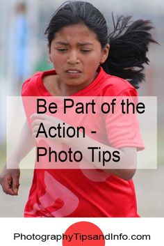 Pointing a camera to take a photograph of a scene that is worth preserving is only a small part equation when taking a good photograph...   http://www.photographytipsandinfo.com/be-part-of-the-action/