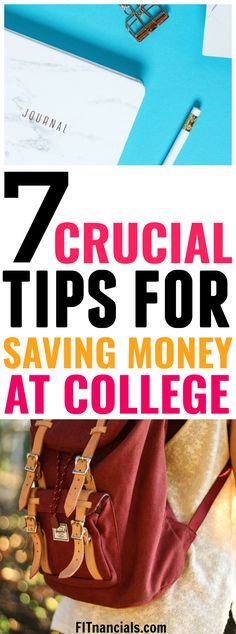 7 Crucial Tips For Saving Money On College Costs #college #savingmoney #moneysavingtips via @fitnancials