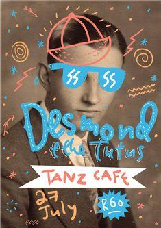 Shane Durrant for Desmond & the Tutus (Tanz Cafe)