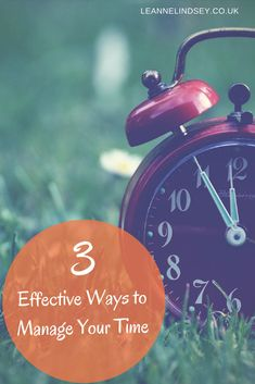Life is short and time is precious.   These 3 effective ways to manage your time will help you to prioritise and accomplish the things that matter to you.