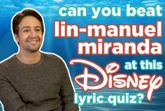 Can You Beat Lin-Manuel Miranda At This Disney Lyric Quiz. I got 10 out of 12!