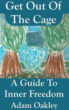Get Out of the Cage: A Guide to Inner Freedom Finding Inner Peace, Feeling Trapped, Getting Out, Cage, Oakley, Behavior, How To Become, Freedom, This Book