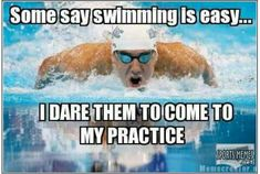 yeah all you cheerleaders saying oh no, swimming is so easy, how bout you come and try it!!:):)