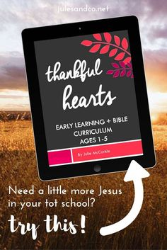 Need a little more Jesus... in your tot school? Try this Early Learning Bible Curriculum! Thankful Hearts is a month-long plan to build essential early learning skills, reading  readiness, number sense, and more...PLUS teach hands-on discipleship to your little one. It's time to cultivate an attitude of gratitude and teach your toddler thankfulness! Teaching your toddler or preschooler at home has never been more fun! Click through to check out Thankful Hearts plus more fun monthly themes!