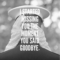 "I started missing you the moment you said ""goodbye""."