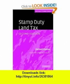 Stamp Duty Land Tax (Law Practitioner Series) (9780521606325) Michael Thomas, David Goy QC , ISBN-10: 0521606322  , ISBN-13: 978-0521606325 ,  , tutorials , pdf , ebook , torrent , downloads , rapidshare , filesonic , hotfile , megaupload , fileserve