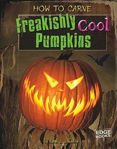How to carve freakishly cool pumpkins, by Sarah Schuette. ( Capstone Press, c2011). Step-by-step instructions for carving Halloween pumpkins.