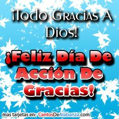 ¡Feliz Día De Acción De Gracias! ¡Todo Gracias A Dios!