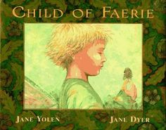 Child of Faerie Child of Earth by Jane Yolen : Palumba $16.95
