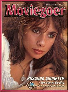 Moviegoer - 1985, April - Rosana Arquette New Star on the Rise- Into the Night with Jeff Goldblum