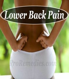 Home Remedies For Lower Back Pain - Pro Remedies