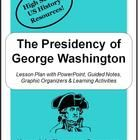 The following lesson contains a PowerPoint presentation, guided notes graphic organizers, and various activities related to George Washington's pre...