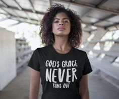 God Grace Never Ends T-shirt – Girls Reminded & Inspired Mindset Quotes Positive, Gods Grace, Shirts For Girls, Crew Neck, Black And White, Successful Quotes, Forget, Sleeves, Cotton