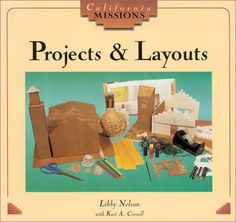 Projects & Layouts (California Missions) by Libby Nelson, Kari A. Mission Projects, School Projects, Projects For Kids, Project Ideas, Craft Ideas, Santa Clara Mission, Santa Barbara Mission, Mission San Francisco, Mission Report
