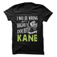 KANE Doubt Wrong... - 99 Cool Name Shirt !