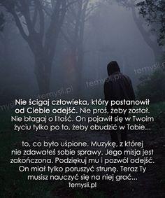 TeMysli.pl - Inspirujące myśli, cytaty, demotywatory, teksty, ekartki, sentencje In Other Words, Motto, Poems, Sad, Mindfulness, Romance, Advice, Wisdom, Relationship
