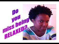 Natural Hair Talk: Do you miss being relaxed?