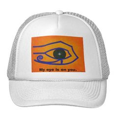 My Eye is on you hat.