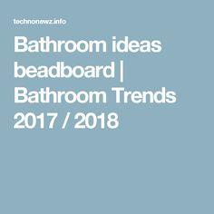 Bathroom Ideas Beadboard | Bathroom Trends 2017 / 2018