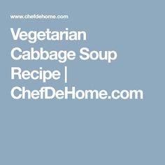 Vegetarian Cabbage Soup Recipe | ChefDeHome.com