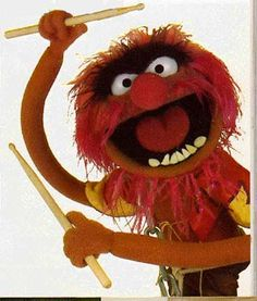 Animal from the Muppets...My Favorite!!!