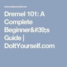 Dremel 101: A Complete Beginner's Guide   DoItYourself.com