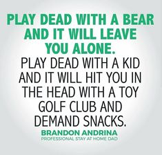 Parenting Quotes, Kids And Parenting, Stay At Home Dad, Scary Mommy, Parents, Words, Smile, Humor, Funny