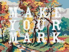 MAKE YOUR MARK by Trey Speegle (HAPPY 2014!!!)