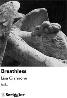 Breathless by Lisa Giannone https://scriggler.com/detailPost/story/48923 haiku