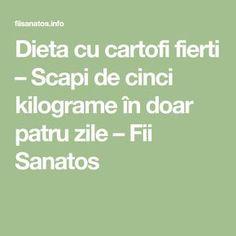Dieta cu cartofi fierti – Scapi de cinci kilograme în doar patru zile – Fii Sanatos Fii, Math Equations