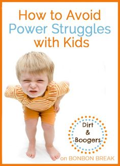 How To Avoid Power Struggles With Kids by Dirt & Boogers Best Parenting Tips,#kids, Ways to be a better parent