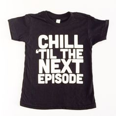 Chill 'til the Next Episode Toddler Tee – Saturday Morning Pancakes