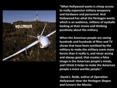 A great explanation of the relationship between hollywood and the military, and how each work together in order to push forward their own agenda.