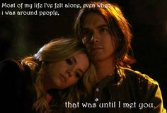 Most of my life I've felt alone, even when i was around people, that was until i met you. -C  <3 Haleb