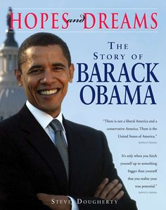 Hopes & Dreams: The Story of Barack Obama by Steve Dougherty