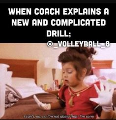 This is so true. The drill could be really simple and the coach is will always make it sounds super hard and complicated!