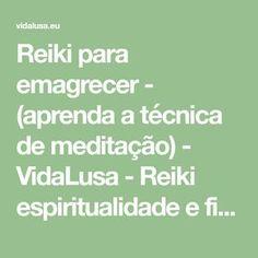 Reiki para emagrecer - (aprenda a técnica de meditação) - VidaLusa - Reiki espiritualidade e fitoterapia ao alcance de todos