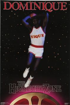 Dominique Wilkins- The Highlight Zone   Community Post: 20 Preposterous '80s Sports Posters Basketball Posters, Basketball Jersey, Sports Posters, Basketball Shoes, 80s Posters, Basketball Court, Basketball Tickets, Sports Basketball, Sports Teams