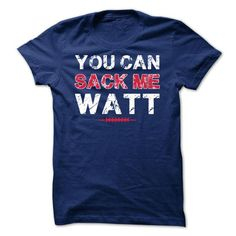 You can sack me Watt - #tshirt necklace #cool hoodie. LIMITED AVAILABILITY => https://www.sunfrog.com/Sports/You-can-sack-me-Watt-Ladies.html?68278