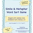 Simile & Metaphor Word Sort: This engaging, educational game will help you address the Common Core Standard: CCSS.ELA Literacy L.5 3rd-7th Grade!