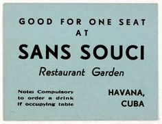 Good for one seat at Sans Souci restaurant garden, Havana, Cuba