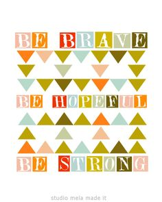 brave, hopeful, strong