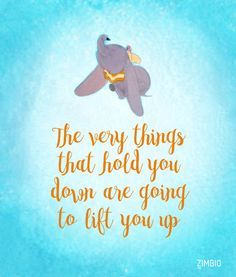 You go, Dumbo., Tattoo, You go, Dumbo. - These Inspirational Disney Quotes Will Instantly Improve Your Day - Photos. Dumbo Quotes, Disney Love Quotes, Cartoon Quotes, Movie Quotes, Quotes From Disney Movies, Disney Birthday Quotes, Disney Films, New Quotes, Life Quotes
