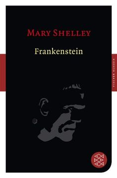 Frankenstein: Roman (Fischer Klassik) von Mary Shelley…