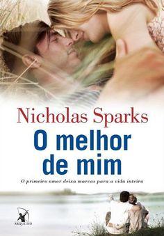 O Melhor de Mim: Novo livro de Nicholas Sparks no Brasil