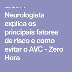 Neurologista explica os principais fatores de risco e como evitar o AVC - Zero Hora