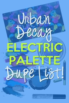 Urban Decay Electric Palette Dupe List -- lots of affordable options! Beauty Dupes, Beauty Makeup, Beauty Hacks, Hair Makeup, Urban Decay Electric Palette, Urban Electric, Love My Makeup, Makeup Tips, Makeup Stuff
