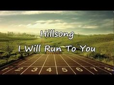 Hillsong - I Will Run To You [with lyrics]
